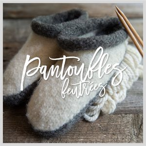Patron - Pantoufles feutrées